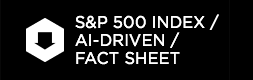 S&P 500 Index / AI-Driven / Fact Sheet